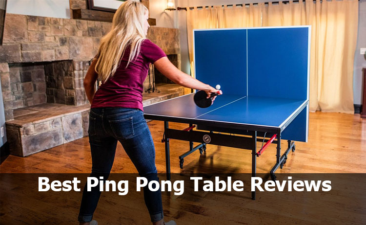 According To Tennis Experts Top 10 Best Ping Pong Table Reviews